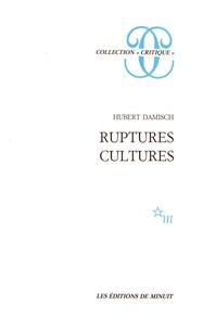 Hubert Damisch - Ruptures-cultures.