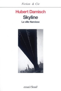 Hubert Damisch - Skyline - La vile Narcisse.