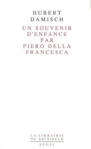 """Hubert Damisch - Un """"souvenir d'enfance"""" par Piero della Francesca."""