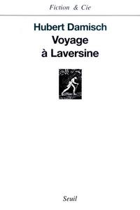 Hubert Damisch - Voyage à Laversine.