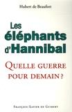 Hubert de Beaufort - Les éléphants d'Hannibal - Quelle guerre pour demain ?. 1 Cédérom