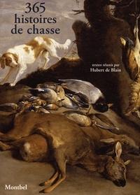 Hubert de Blain - 365 histoires de chasse.