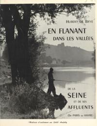 Hubert de Brye - En flânant dans la vallée de la Seine - De Paris au Havre.