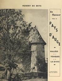 Hubert de Brye et Horace Vernet - En flânant dans le pays d'Auge : vallées de la Touques et de la Dives.