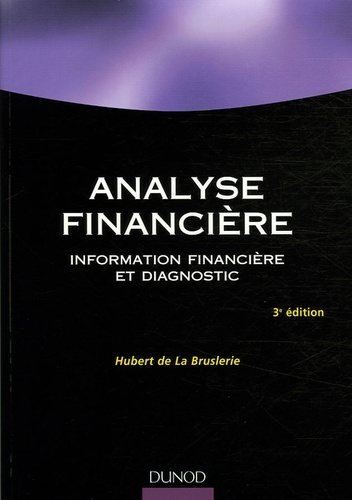Hubert de La Bruslerie - Analyse financière - Information financière et diagnostic.