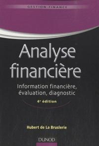 Hubert de La Bruslerie - Analyse financière - Information financière, diagnostic et évaluation.