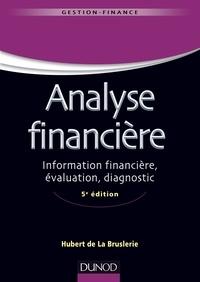 Hubert de La Bruslerie - Analyse financière - Information financière, évaluation, diagnostic.