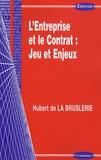 Hubert de La Bruslerie - L'Entreprise et le Contrat : Jeu et Enjeux.