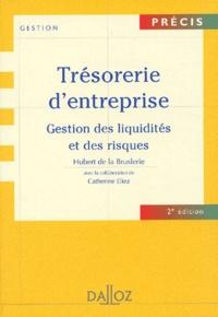 Hubert de La Bruslerie et Catherine Eliez - Trésorerie d'entreprise - Gestion des liquidités et des risques, 2ème édition.