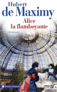 Hubert de Maximy - Alice la flamboyante.