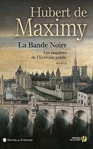 Hubert de Maximy - La bande noire.