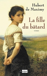 Hubert de Maximy - La fille du bâtard.