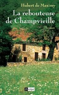 Hubert de Maximy - La rebouteuse de Champvieille.
