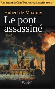 Hubert de Maximy - Le pont assassiné.