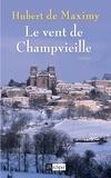 Hubert de Maximy - Le vent de Champvieille.