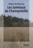 Hubert de Maximy - Les jumeaux de Champvieille.