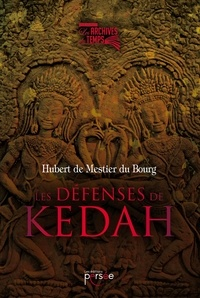 Hubert de Mestier du Bourg - Les défenses de Kédah.