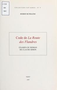 """Hubert de Phalèse - Code de """"La route des Flandres"""" - Examen du roman de Claude Simon."""