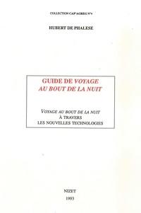Hubert de Phalèse - Guide de Voyage au bout de la nuit - Voyage au bout de la nuit à travers les nouvelles technologies.
