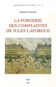 """Hubert de Phalèse - La forgerie des """"Complaintes"""" de Jules Laforgue."""