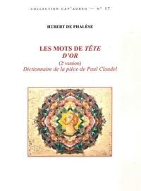 Hubert de Phalèse - Les mots de Tête d'Or (2e version) - Dictionnaire de la pièce de Claudel.