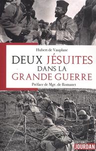Hubert de Vauplane - Deux jésuites dans la Grande Guerre.