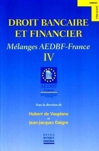 Hubert de Vauplane et Jean-Jacques Daigre - Droit bancaire et financier.