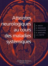 Hubert Déchy et Bertrand Wechsler - Atteintes neurologiques au cours des maladies systémiques.