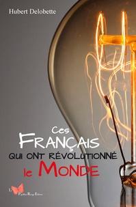 Ces français qui ont révolutionné le monde.pdf