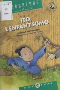 Hubert Delobette - Ito, l'enfant-sumo.