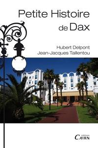 Hubert Delpont et Jean-Jacques Taillentou - Petite histoire de Dax.