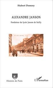 Hubert Demory - Alexandre Janson - Fondateur du lycée Janson de Sailly.