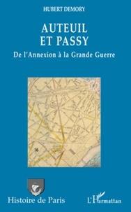 Hubert Demory - Auteuil et Passy - De l'annexion à la Grande Guerre.