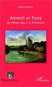 Hubert Demory - Auteuil et Passy - Du Moyen-Age à la Révolution.