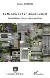 Hubert Demory - La Mémoire du XVIe Arrondissement - Inventaire des plaques commémoratives.