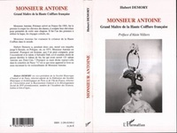 Hubert Demory - Monsieur antoine - grand maitre de la haute coiffure francaise.