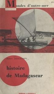 Hubert Deschamps et Alfred Grandidier - Histoire de Madagascar - Avec 13 cartes et 31 photographies.