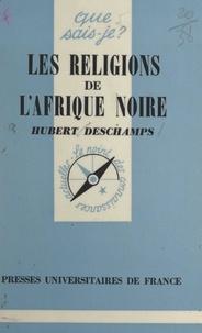 Hubert Deschamps et Paul Angoulvent - Les religions de l'Afrique noire.