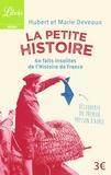 Hubert Deveaux - La Petite Histoire - 60 faits insolites de l'Histoire de France.