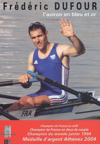 Hubert Devillers - Frédéric Dufour - L'aviron en bleu et or.