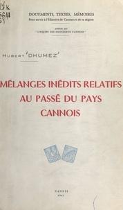 Hubert Dhumez et Ernest Hildesheimer - Mélanges inédits relatifs au passé du pays cannois.