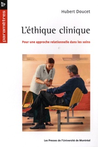 Hubert Doucet - L'éthique clinique - Pour une approche relationnelle dans les soins.
