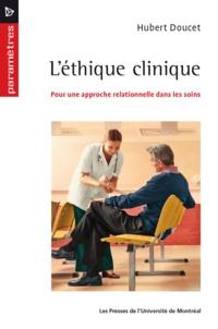 Hubert Doucet - L'éthique clinique.