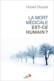 Hubert Doucet - La mort médicale, est-ce humain ?.