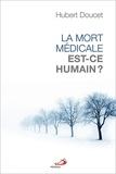 Hubert Doucet - La mort médicale, est-ce humain?.