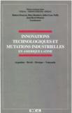 Hubert Drouvot - Innovations technologiques et mutations industrielles - En Amérique latine, Argentine, Brésil, Mexique, Venezuela.