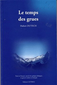 Hubert Dutech - Le temps des grues.