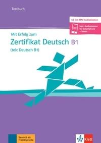 Hubert Eichheim et Günther Storch - Mit Erfolg zum Zertifikat Deutsch B1 (telc Deutsch B1) - Cahier d'évaluation + mp3-CD - Testbuch. 1 CD audio MP3