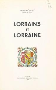 Hubert Elie - Lorrains et Lorraine.