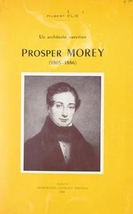Hubert Elie et Georges Thomas - Un architecte nancéien, Prosper Morey (1805-1886).